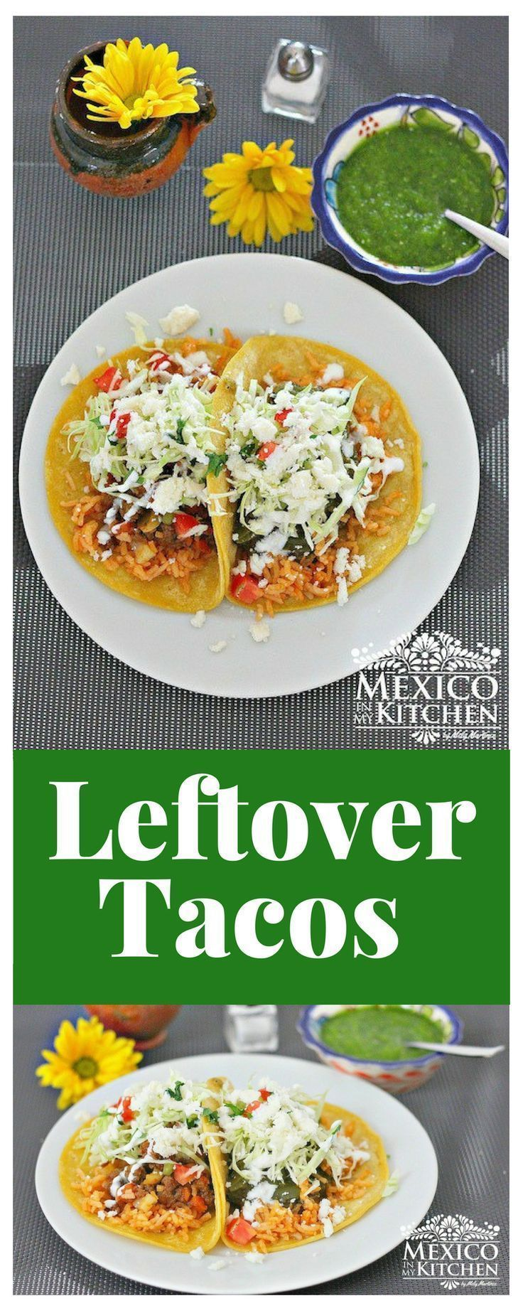 This leftover tacosrecipe is the perfect excuse for you to eat tacos and use those leftovers from yesterday and even the day before. #recipe #mexicanmykitchen #tacos #mexicanfood #kitchen