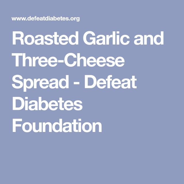 Roasted Garlic and Three-Cheese Spread - Defeat Diabetes Foundation