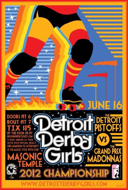Detroit Derby Girls - 2012 Champoinship // the type!! This whole poster rocks