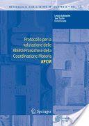 Protocollo per la valutazione delle Abilità Prassiche e della Coordinazione ... - Letizia Sabbadini, Yael Tsafrir, Enrico Iurato - Google Libri