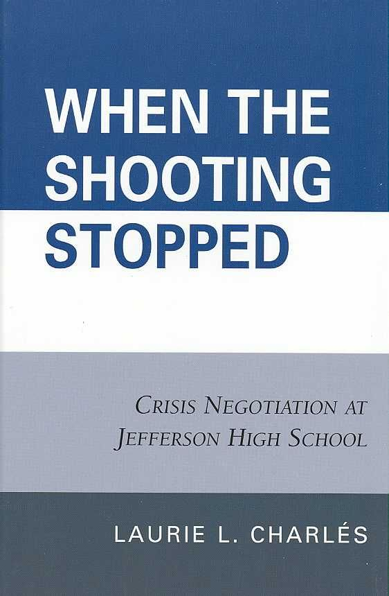 When the Shooting Stopped: Crisis Negotiations at Jefferson High School
