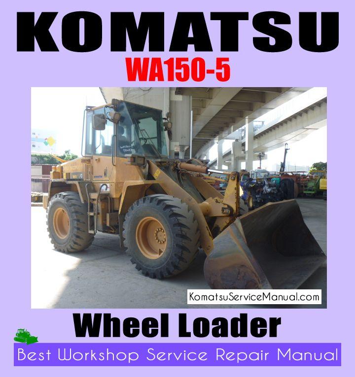 Komatsu Wheel Loader Wa150 5 Workshop Repair Manual Download Komatsu Repair Manuals Wheel