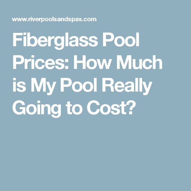 Fiberglass Pool Prices: How Much is My Pool Really Going to Cost?