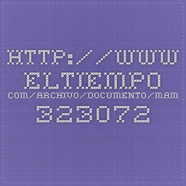 http://www.eltiempo.com/archivo/documento/MAM-323072