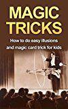 Free Kindle Book -   MAGIC TRICKS: How to do easy illusions and magic card tricks for kids (magic, tricks Book 1) Check more at http://www.free-kindle-books-4u.com/humor-entertainmentfree-magic-tricks-how-to-do-easy-illusions-and-magic-card-tricks-for-kids-magic-tricks-book-1/