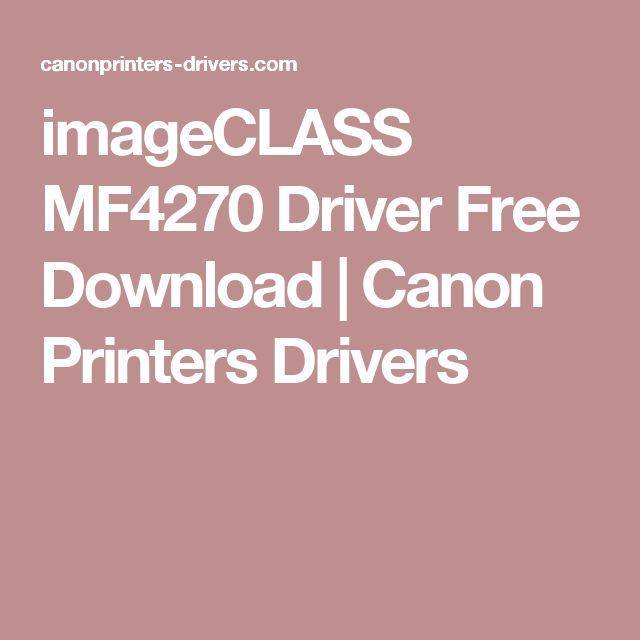 imageCLASS MF4270 Driver Free Download | Canon Printers Drivers
