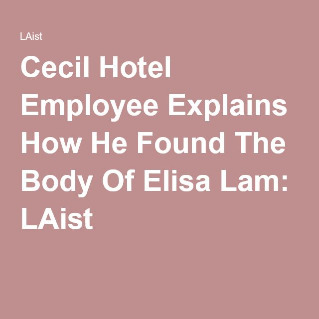 Cecil Hotel Employee Explains How He Found The Body Of Elisa Lam: LAist