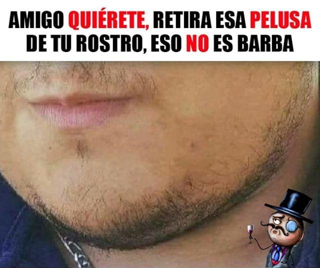 No Manche Amigo Eso No Es Barba Memes Humor Funny