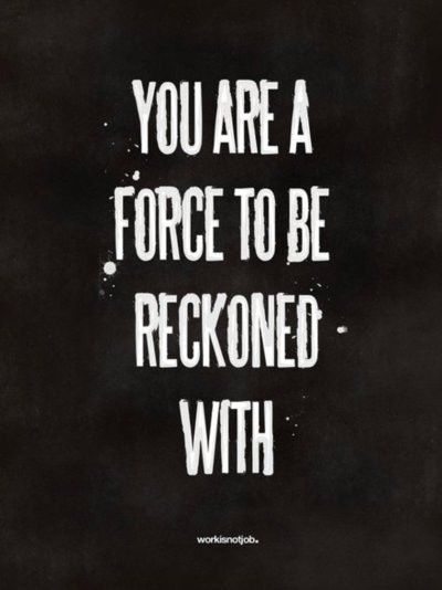 Force to be reckoned with