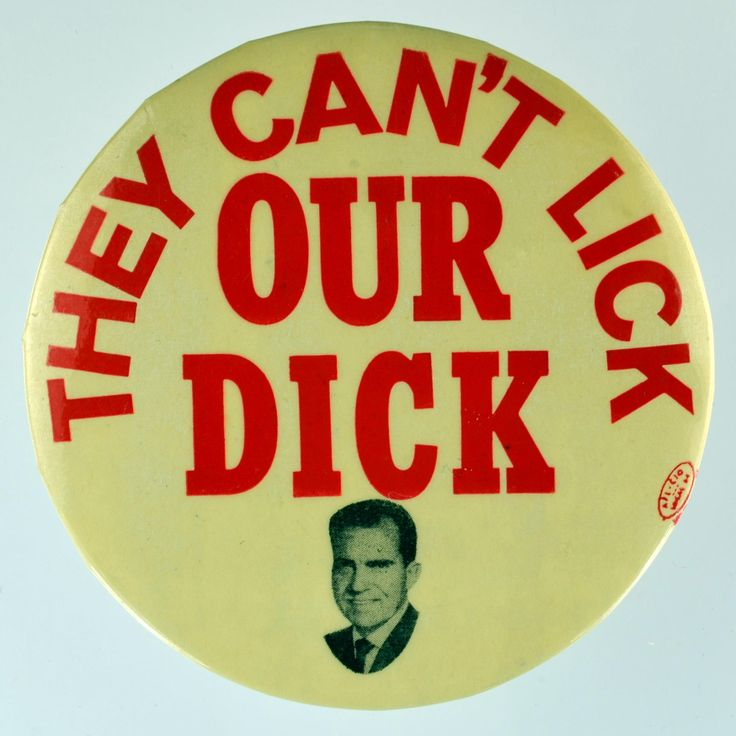 Nixon campaign button, 1972 ~ I'm sure that was the last thing they ever wanted to do...