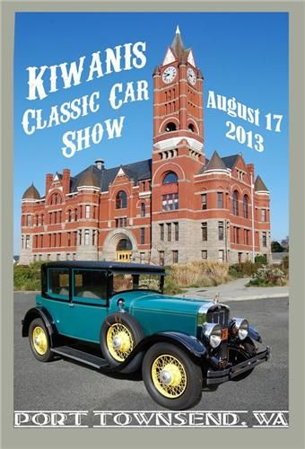 24th Annual  PORT TOWNSEND KIWANIS    CLASSIC CAR SHOW  Cars, trucks and motorcycles from 1974 and earlier  Saturday, August 17, 2013