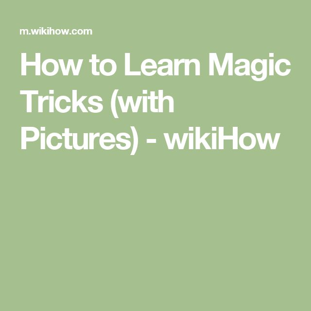 How to Learn Magic Tricks (with Pictures) - wikiHow