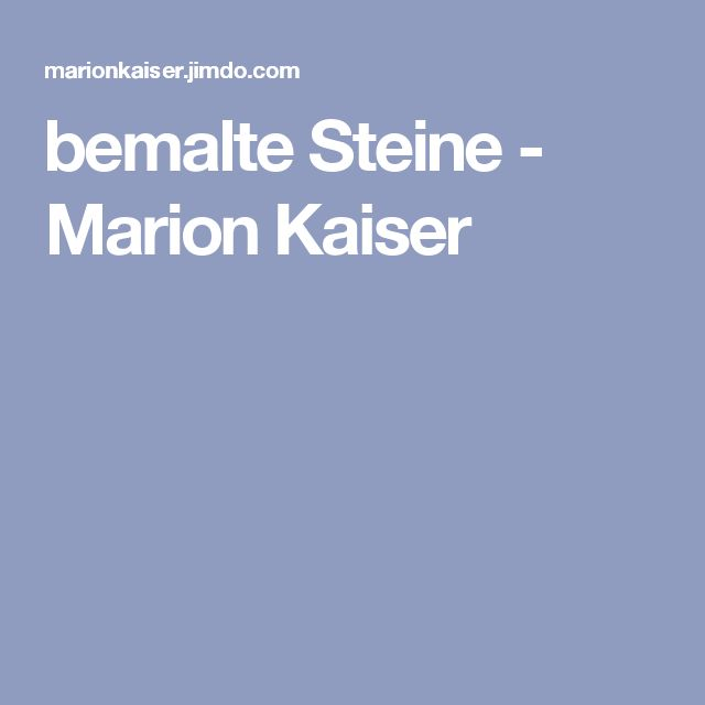 bemalte Steine - Marion Kaiser