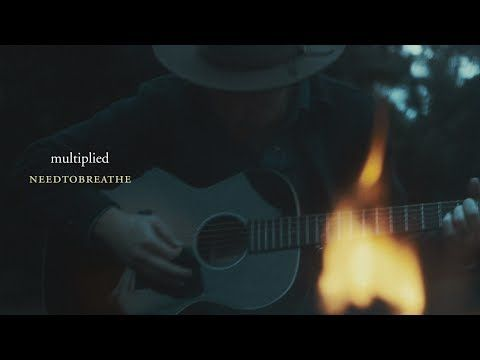 "▶ NEEDTOBREATHE - ""Multiplied"" (Official Video) - YouTube  ♫ one of my faves right now"