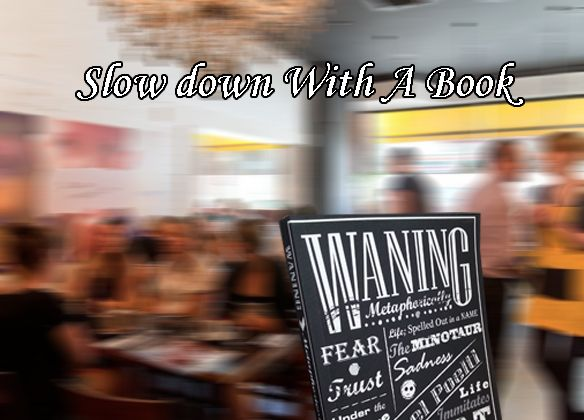 Life can get busy. Slow down with a #book. http://www.mikepoeltl.com/Waning_Metaphorically.html