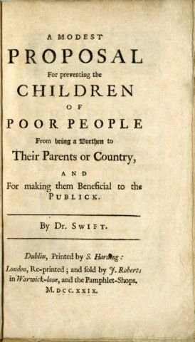 an analysis of the satiric tone used by jonathan swift in a modest proposal A modest proposal for preventing the children of poor people from being a burthen to their parents or country, and for making them beneficial to the publick, commonly referred to as a modest proposal, is a juvenalian satirical essay written and published anonymously by jonathan swift in 1729.