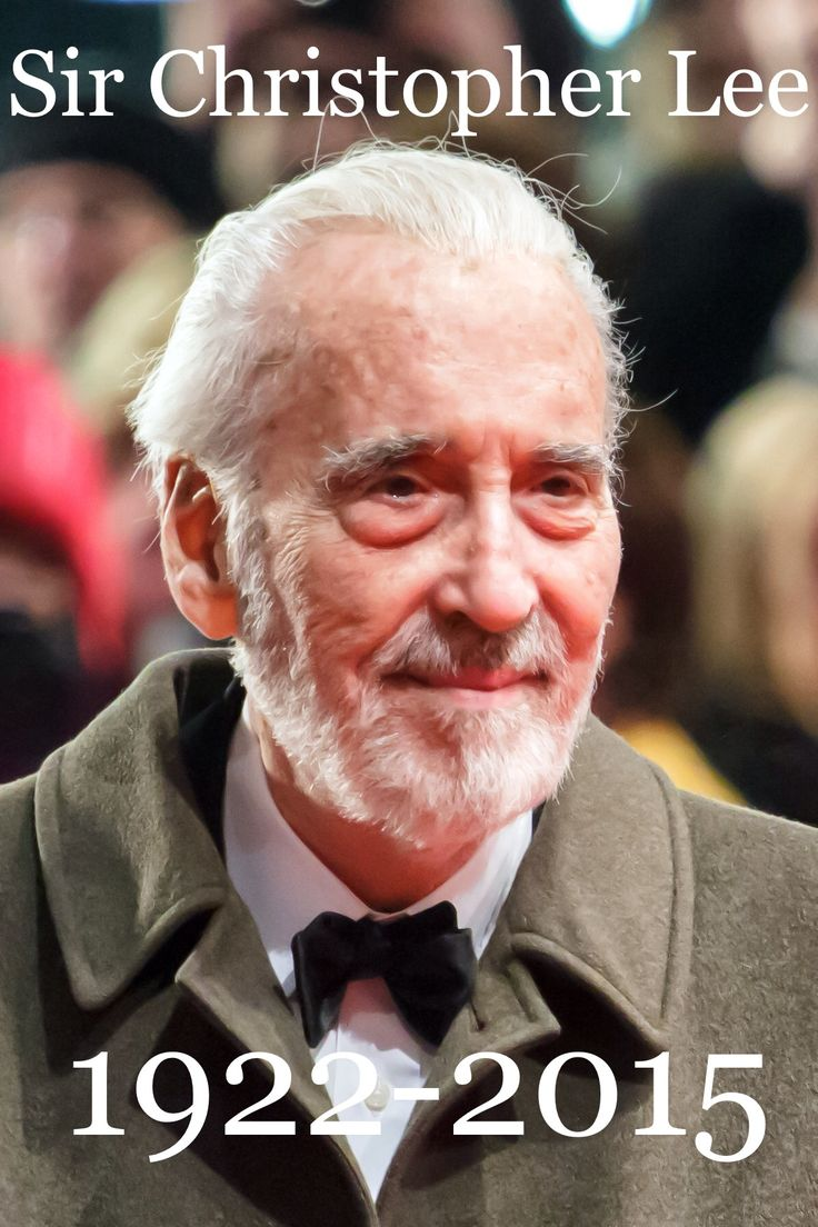 In memory of Sir Christopher Lee 1922-2015. He died on Sunday June 7th at 8:30am. The world has lost a truly wonderful person, may he rest in peace.