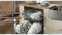 Bulaşık Makinesinde Yıkanmaması Gereken Mutfak Gereçleri