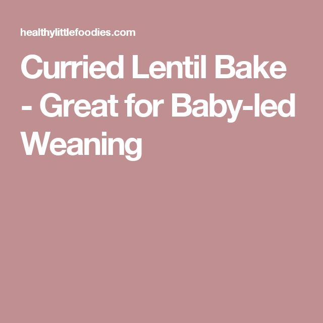Curried Lentil Bake - Great for Baby-led Weaning