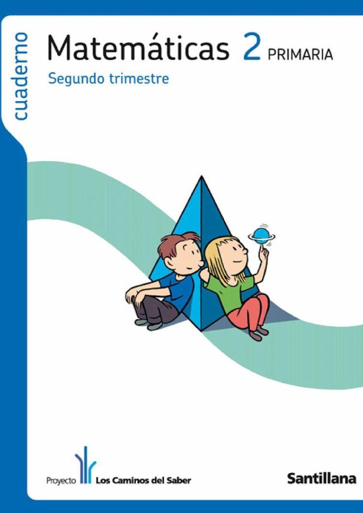 Cuaderno de Matemáticas 2º de Primaria (segundo trimestre) - Los Caminos del Saber - Santillana -  Matemáticas