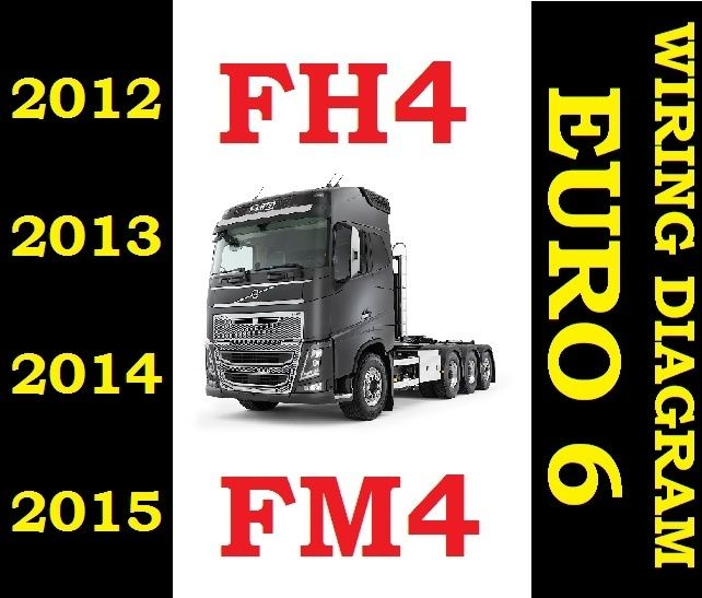 ►VOLVO FH4 FM4 FH 2012 to 2015 TRUCK WIRING ELECTRIC DIAGRAM SERVICE MANUAL EURO 6 PDF DOWNLOAD