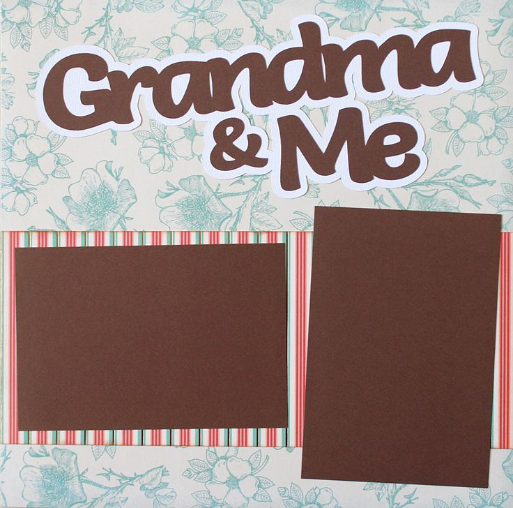 GRANDMA & ME Basic Premade Scrapbook Double (2) 12x12 Page Layout