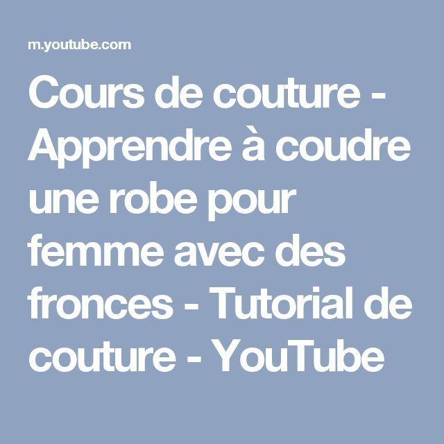 Cours de couture - Apprendre à coudre une robe pour femme avec des fronces - Tutorial de couture - YouTube