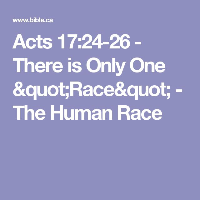 "Acts 17:24-26 - There is Only One ""Race"" - The Human Race"