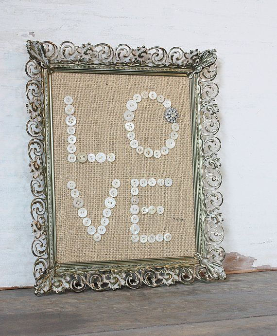 We set different ones around at my daughter's wedding for a vintage feeling. Cloth & Patina is a wonderful Etsy store. She does a wonderful job creating her lovelies!: Burlap, Diy Buttons, Crafts Ideas, Diy Art, Buttons Art, Vintage Buttons Crafts Diy, Words Art, Vintage Frames, Vintage Weather