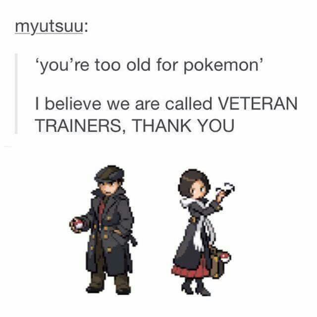 """We will never be """"too old"""" for Pokemon"""