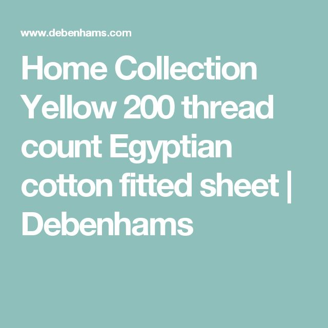 Home Collection Yellow 200 thread count Egyptian cotton fitted sheet | Debenhams