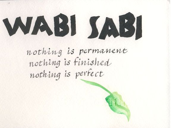 nothing is permanent  nothing is finished  nothing is perfect
