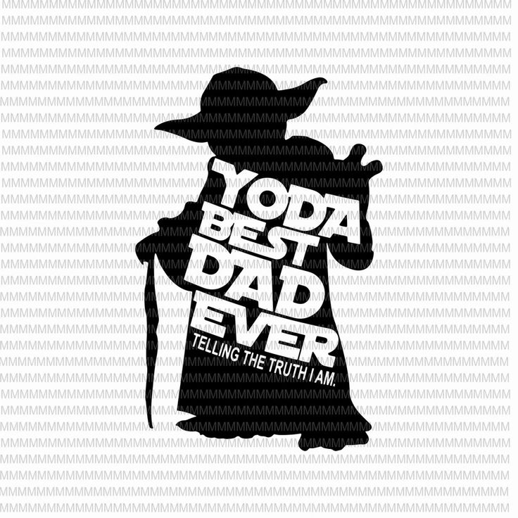 Yoda best dad ever svg telling the truth i am svg father