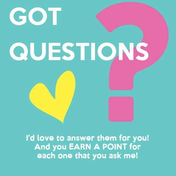 Got Questions?  ask me a question.. I'd love to answer them for you! And you EARN A POINT for each one that you ask me! Easy! Ask me now!