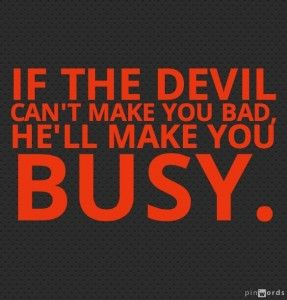 Devils Convention: What If Keeping Us Busy Is Satans Greatest Scheme?