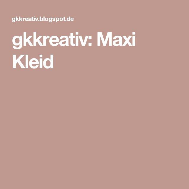gkkreativ: Maxi Kleid