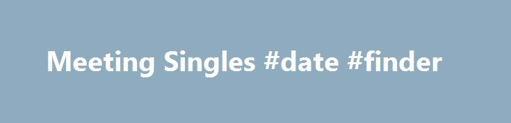 Meeting Singles #date #finder http://dating.remmont.com/meeting-singles-date-finder/  #meeting singles # Doug. Uh, hi there Diane. Nah, okay. Uh. Hi, what's up, Di? Okay, here we go. Diane. Uh, hi. It's David, right? Doug. No, Doug. Remember? We met at Gary's party last Friday night. Diane. Oh, yeah. … Continue reading →