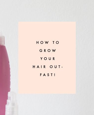 How To Grow Your Hair Out - Fast! - Clementine Daily