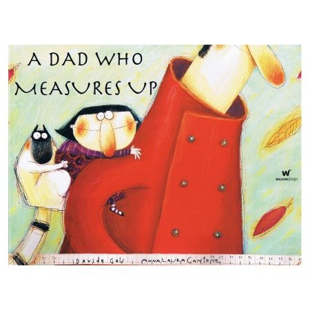 A Dad Who Measures Up : for my girl