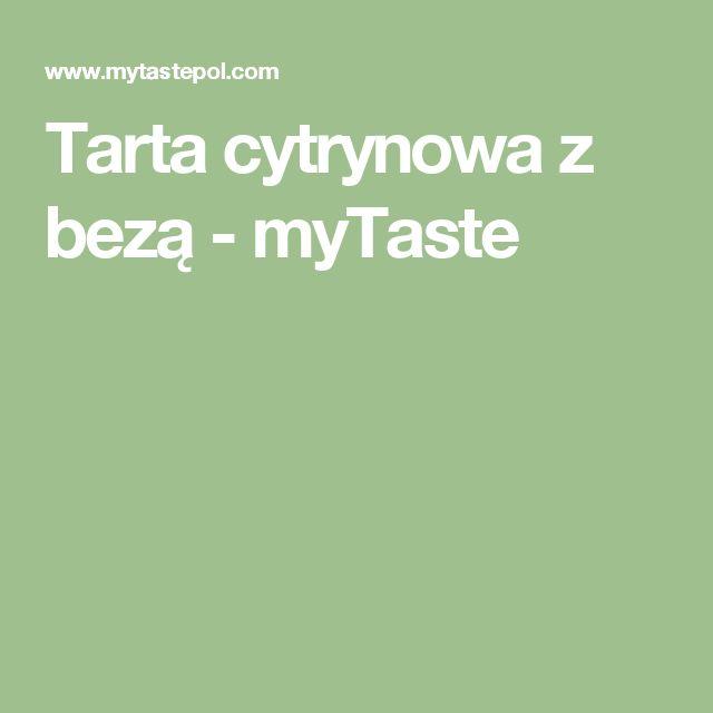 Tarta cytrynowa z bezą - myTaste