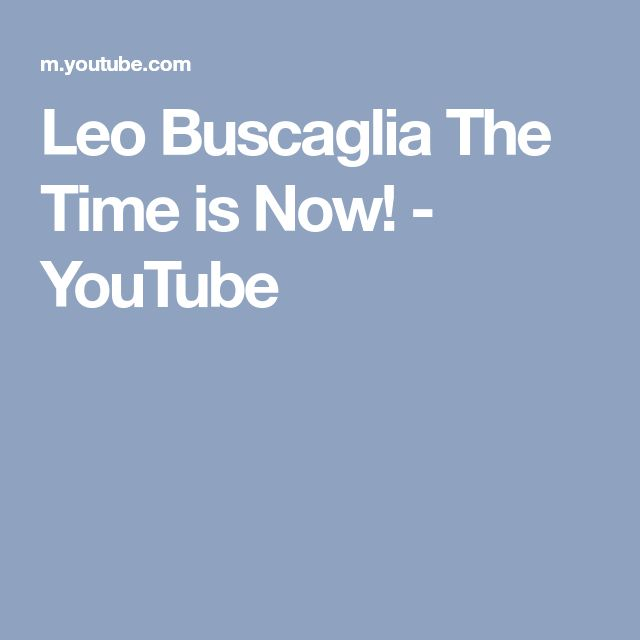 Leo Buscaglia The Time is Now! - YouTube