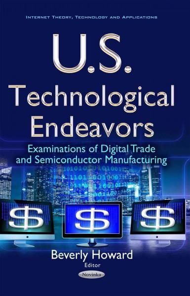 U.s. Technological Endeavors: Examinations of Digital Trade and Semiconductor Manufacturing