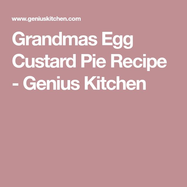 Grandmas Egg Custard Pie Recipe - Genius Kitchen
