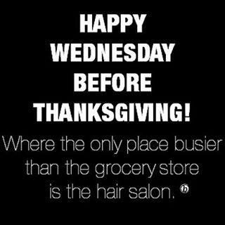 May your 5N be plenty, your blowdryer be all-mighty and your tips be overflowing! Happy Wednesday before T-day behind the chair! - Mary, Kevin and team BTC.. XO ;) #behindthechair #morninglaughblast