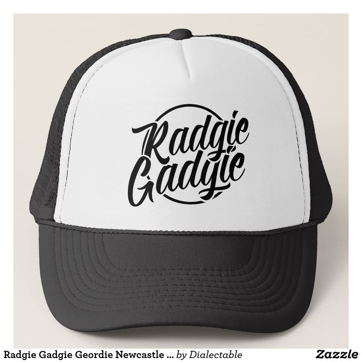Radgie #Gadgie #Geordie #Newcastle Trucker Hat. #Brizzle #Bristol #Bristolian Dialect Trucker Hat. This design is also available on a wide range of hoodies and t-shirts. #Slang #Dialect #zazzle