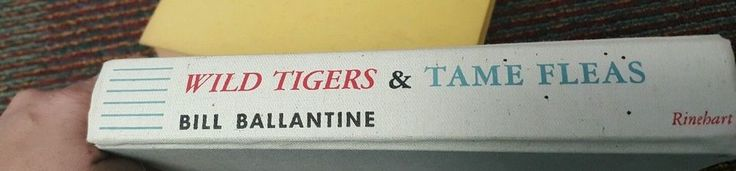 Wild Tigers and Tame Fleas by Ballantine, Bill [Hardcover] #LiteraryLicensingLLC