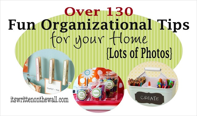 Over #130 Organizing Tips: Create Organizing Kits + Tips for Organizing Kitchen, Mud Room, Closets, Office, + Using Labels and Baskets to Organize