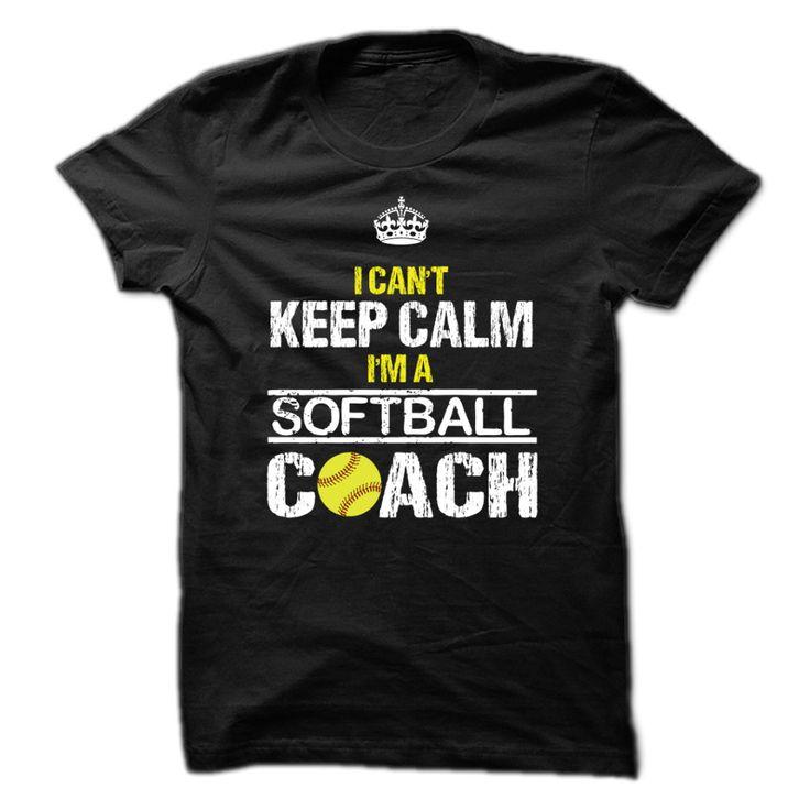 I CAN'T KEEP CALM I'M A SOFTBALL COACH T-SHIRT. http://www.sunfrogshirts.com/Sports/Softball-Coach-Cant-Keep-Calm.html?3298 $21