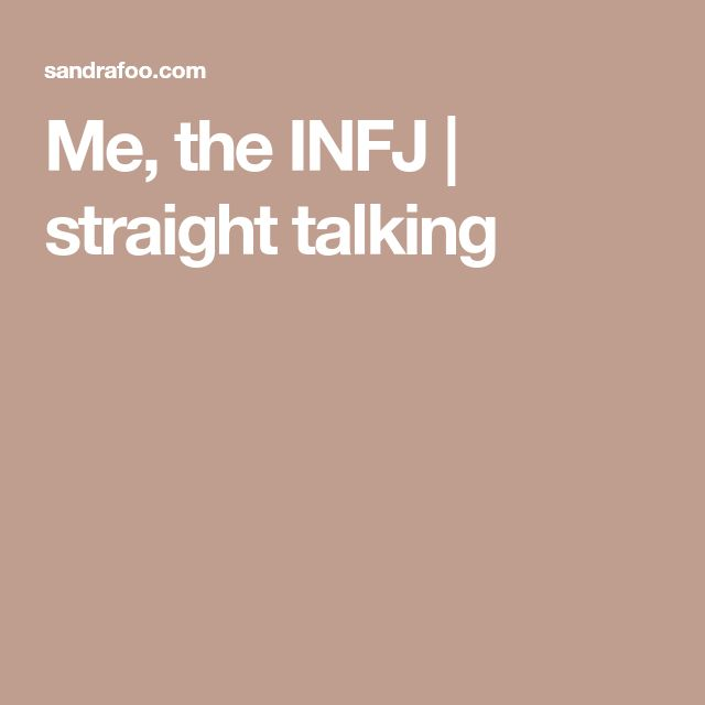 Me, the INFJ | straight talking