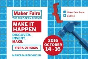 Maker Faire Rome Call for Makers: Deadline June 30 2016!